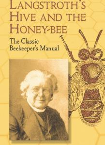 Langstroth's Hive and Honey-Bee, first published in 1853